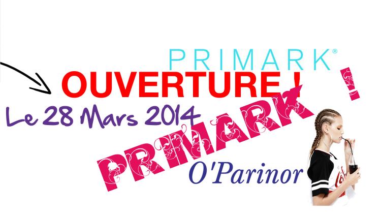 Revue Découverte#3; Ouverture de Primark O'Parinor !