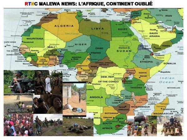 RTNC MALEWA NEWS: L'AFRIQUE, CONTINENT OUBLIÉ