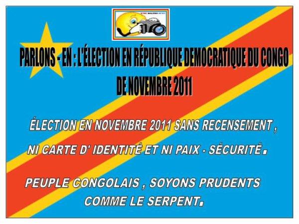 RD.CONGO: ÉLECTION EN NOVEMBRE 2011 SANS RECENSEMENT, NI CARTE D'IDENTITÉ ET NI PAIX - SÉCURITÉ.