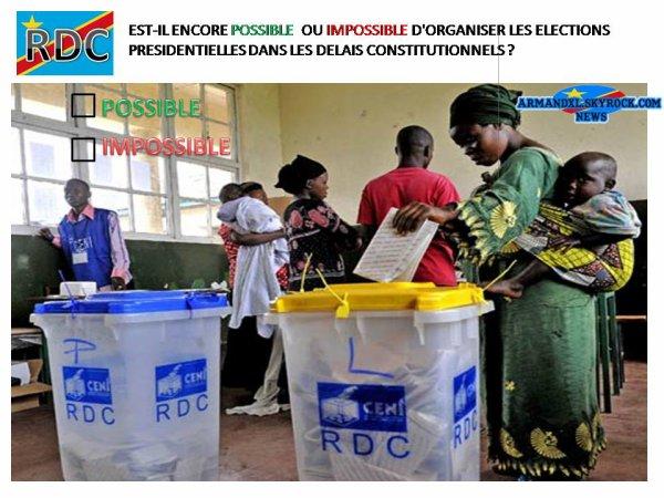 RDC: EST-IL ENCORE POSSIBLE OU IMPOSSIBLE D'ORGANISER LES ÉLECTIONS PRÉSIDENTIELLES DANS LES DÉLAIS CONSTITUTIONNELS ?