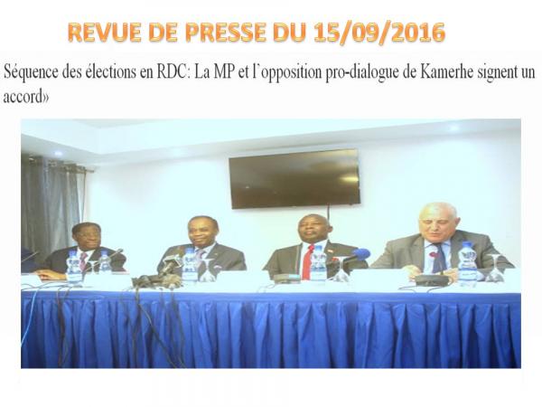 REVUE DE PRESSE DU 15 SEPTEMBRE 2016 : «Séquence des élections en RDC: La MP et l'opposition pro-dialogue de Kamerhe signent un accord»