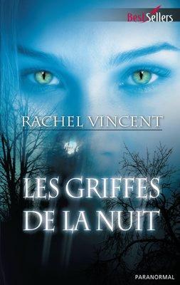 Tome I - Les Griffes de la Nuit de Rachel Vincent