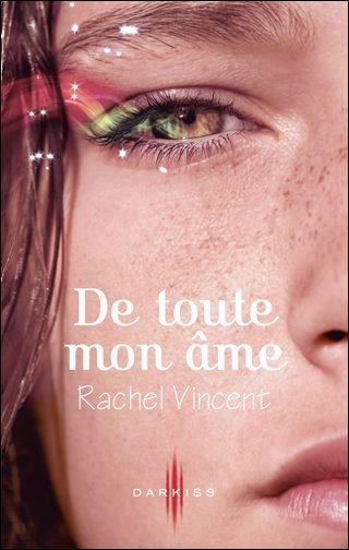 Tome I - De toute mon âme de Rachel Vincent