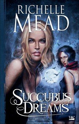 Tome III - Succubus Dreams de Richelle Mead