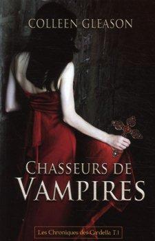 Tome I - Chasseurs de Vampires de Colleen Gleason