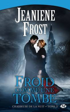 Tome III - Froid comme une tombe de Jeanine Frost