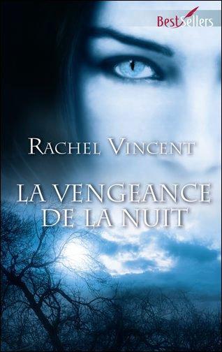 Tome II - la Vengeance de la nuit de Rachel Vincent