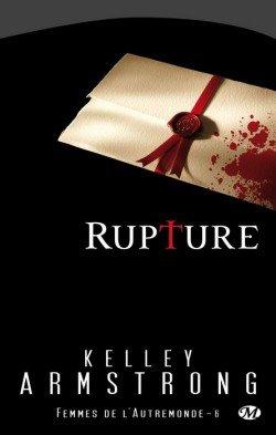 Tome VI - Rupture de Kelley Armstrong