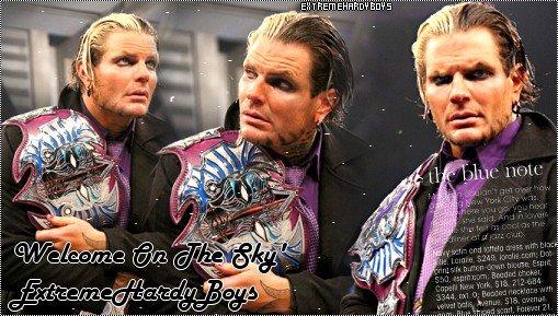 ExtremeHardyBoys > Welcome On Skyrock < Your Frensh Source About Jeff Hardy