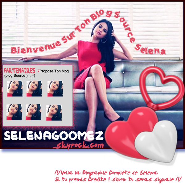 ➡ SelenaGoomez.skyrock.com  Blog Source S.G  ! Article #1  : Biographie De Selena Kayleigh Gomez