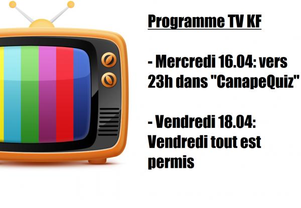 Programme TV KF semaine du 14.04 au 20.04