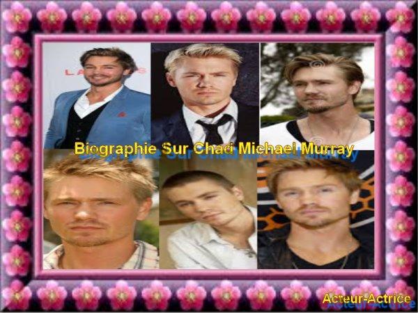 Biographie Sur Chad Michael Murray
