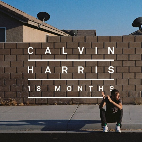 18 months / drinking from the bottle - Calvin Harris feat  tinie tempa (2012)