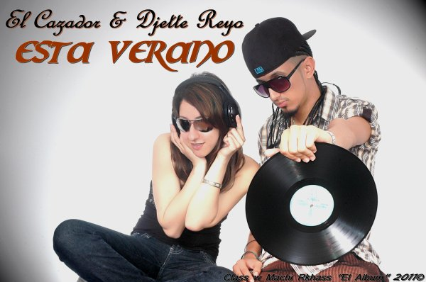 Class w Machi Rkhass / New !!!  El CaZaDoR & Djette Reyo -Esta Verano- (Original Mix) (2011)