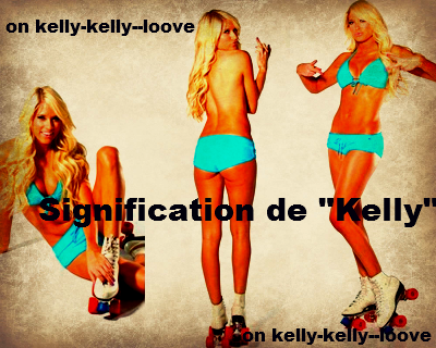 Signifiquation du prénom Kelly