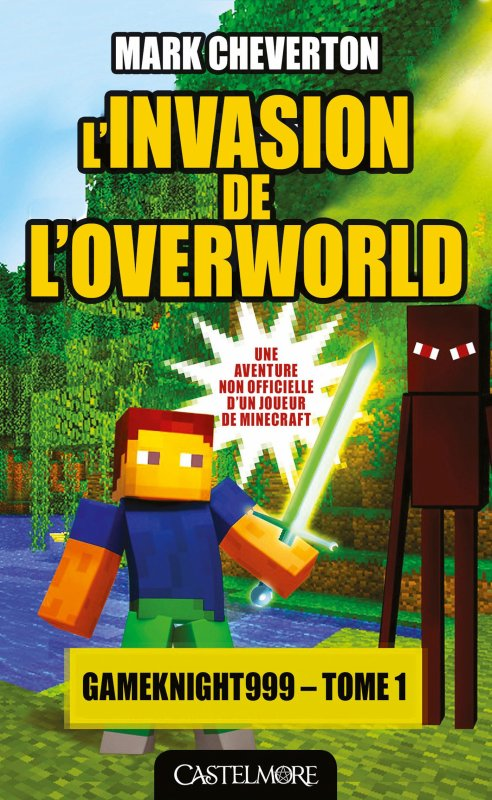 Gameknight999, l'invasion d'Overworld - Mark Cheverton