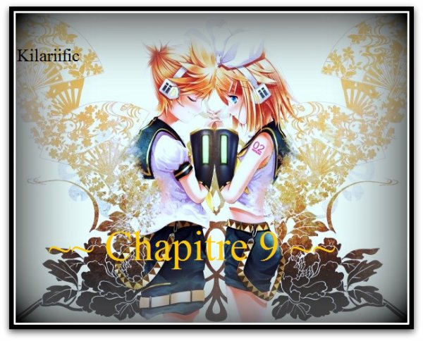 ~~ chapitre 9 - infime chance et declaration ? ~~