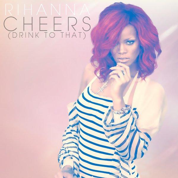 Rihanna : Cheers, son prochain single