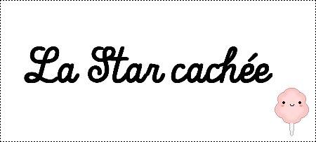 La Star Cachée