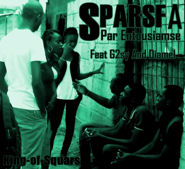 "King-of-Squars / Par Enthousiasme Feat "" G2sy and Diamel (2013)"