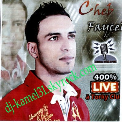 chab  faycal 2011                                                                          Chikhe Abdou Live Sol Azur