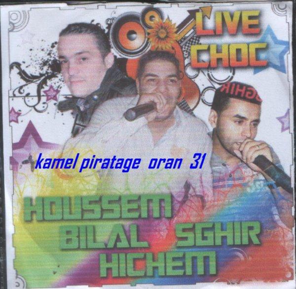 houssem&bilal sghir&hichem-live choc