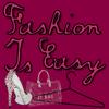 FashionIsEasy