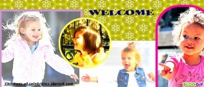 ♫ WELCOME on CHILDRENS-OF-CELEBRITIES ♫ ☺