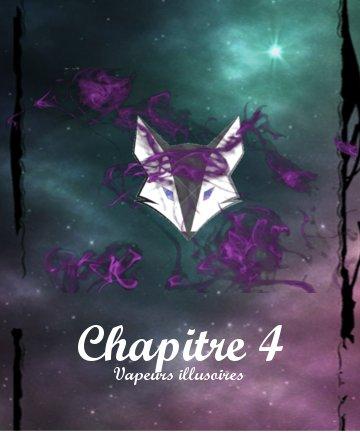 I - Chapitre 4 : Vapeurs Illusoires