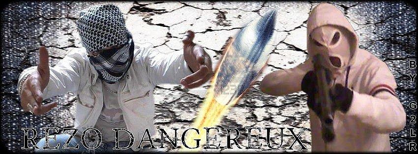 Rezo dangereux