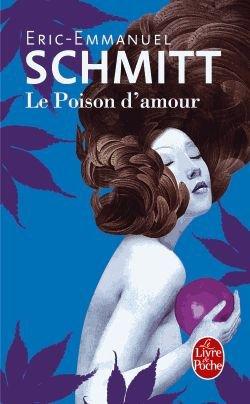 Eric Emmanuel Schmitt Le poison d'amour