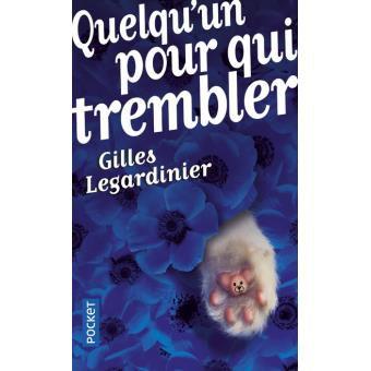 Gilles Legardinier Quelqu'un pour qui trembler