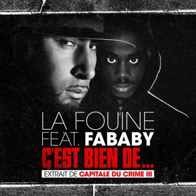 Capitale du Crime 3 / 10 - FABABY feat. LA FOUINE - C'est Bien De... (2011)