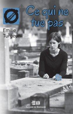 Ce qui ne tue pas - Emilie Turgeon - Tome 1