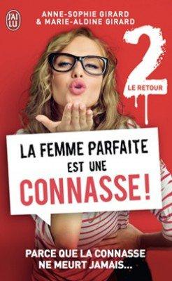 La femme parfaite est une connasse : Le retour - Anne-Sophie Girard & Marie-Aldine Girard - Tome 2