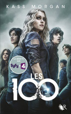 Les 100 - Kass Morgan - Tome 1