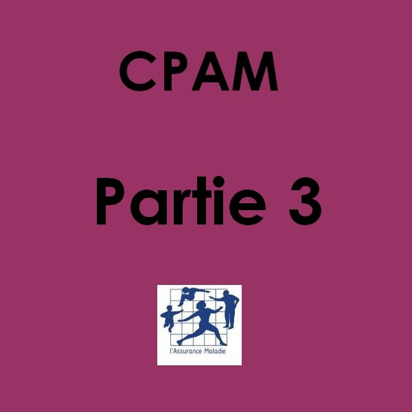 # 24 14/11/2012 : CPAM partie 3