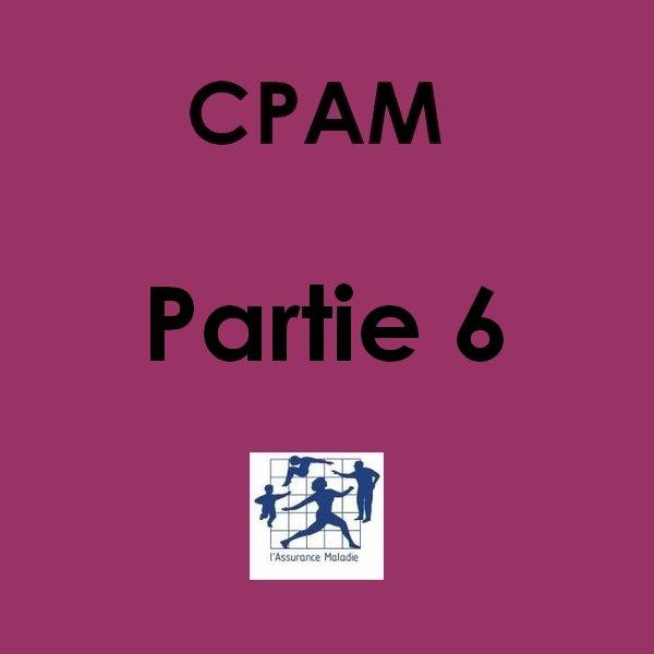 #30 28/11/2012 : CPAM partie 6