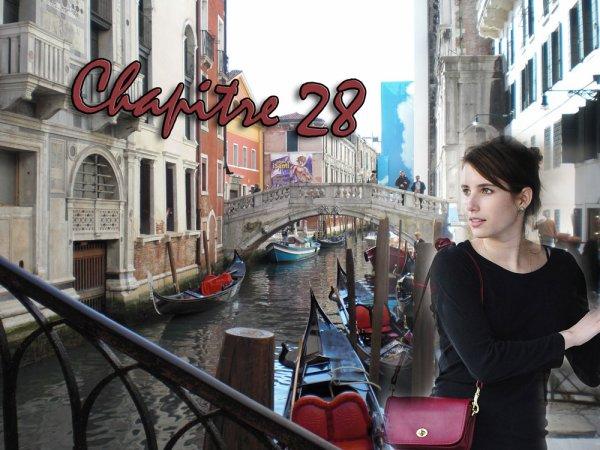 """Chapitre 28 : """" Autour de moi, mille merveilles """""""