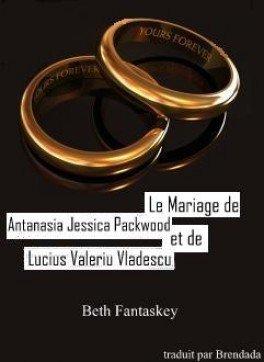 Le Mariage d'Antanasia Jessica Parkwood et Lucius Valeriu Vladescu, Tome 1.5