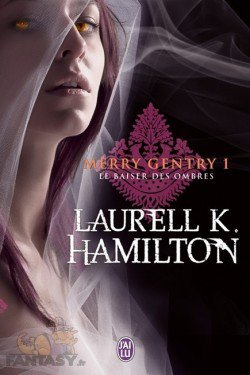 Merry gentry, Tome 1 Le baiser des ombres