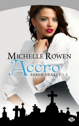 Sarah Dearly, Tome 2 : Accro