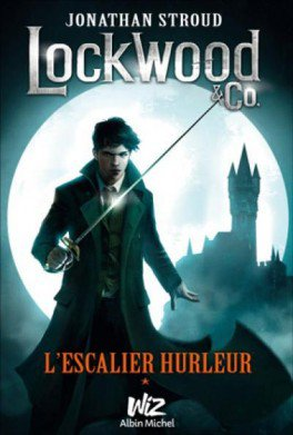 Lockwood & co, Tome 1 L'escalier hurleur