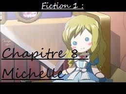 Fiction 1 - Chapitre 8 - Michelle