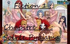 Fiction 1 - Chapitre 12 - Soirée Pyjama