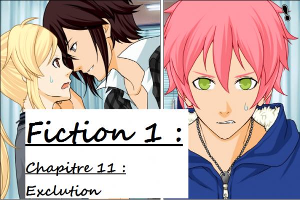 Fiction 1 - Chapitre 11 - Exclution