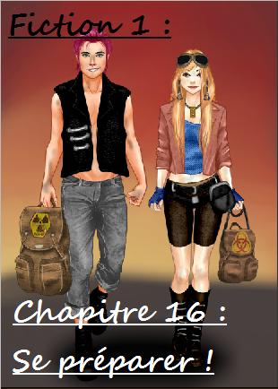 Fiction 1 - Chapitre 16 - Se préparer !