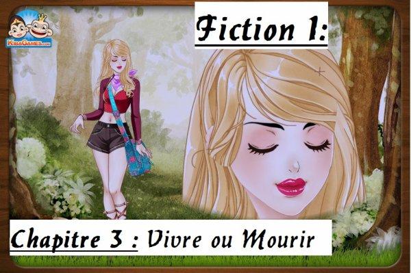 Fiction 3 - Chapitre 3 - Vivre ou Mourir ?