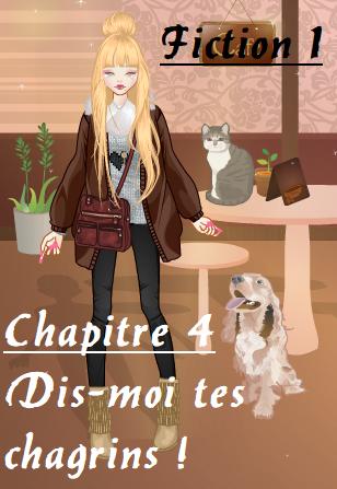 Fiction 3 - Chapitre 4 - Dis-moi tes chagrins !