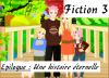 Fiction 3 - Epilogue - Une histoire éternelle